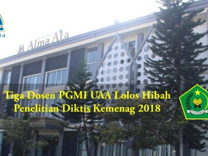 Tiga Dosen PGMI UAA Lolos Hibah Penelitian Diktis Kemenag 2018